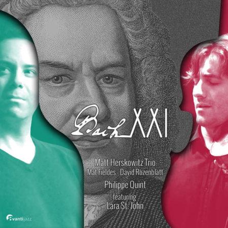 matt-herskowitz-trio-bach-xxi-feat-philippe-quint-mat-fieldes-david-rozenblatt